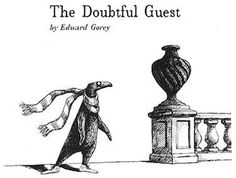 """the Doubtful Guest"" by Edward Gorey. A great story with beautifully unnerving art. The design of the guest is very birdlike, and reminiscent of a penguin, but there is enough off about it, that you can't say exactly what it is."