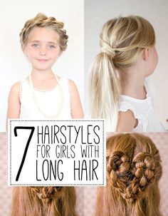 7 hairstyle tutorials for girls with long hair (For when Lacie's self-made mullet grows out someday) ;)