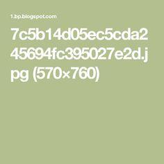 7c5b14d05ec5cda245694fc395027e2d.jpg (570×760)