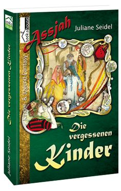 """""""Die vergessenen Kinder - Assjah 2"""" von Juliane Seidel ab Oktober 2013 im bookshouse Verlag. www.bookshouse.de/buecher/Die_vergessenen_Kinder___Assjah_2/"""