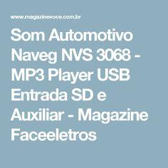 Som Automotivo Naveg NVS 3068 - MP3 Player USB Entrada SD e Auxiliar - Magazine Faceeletros