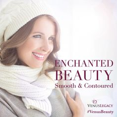 Enchanted Beauty !  Get Smooth & Contoured body with Venus Legacy. Find your nearest Venus Legacy certified provider @ www.venustreatments.com  ‪#‎VenusBeauty‬ ‪#‎Venuslegacy‬