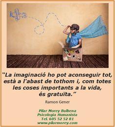 """Ramon Gener: """"La imaginació ho pot aconseguir tot, està a l'abast de tothom i, com totes les coses importants a la vida, és gratuïta."""""""