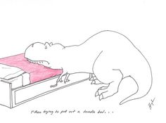 T-Rex trying to pull out a trundle bed...