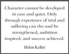 Helen Keller says it best.