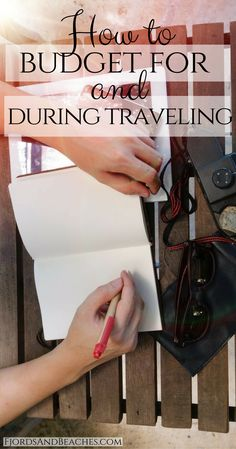 How to Budget for and During Traveling