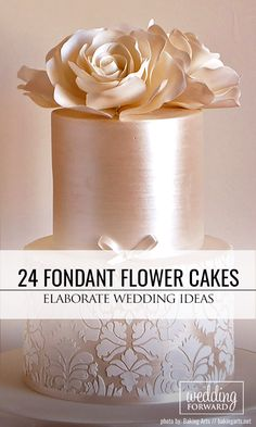 24 Elaborate Fondant Flower Wedding Cakes ❤ Check out these 18 outstanding…