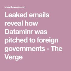 Leaked emails reveal how Dataminr was pitched to foreign governments - The Verge
