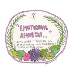 """""""Emotional Amnesia"""" - being unable to remember how it felt to ever feel any different to how you feel now. . I feel like my friends and I…"""