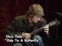 Ode To A Butterfly - Chris Thile. (Nickel Creek) I love that song. DANG IT CHRIS, how do you do that??