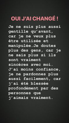 Oui j'ai changé. French Expressions, French Quotes, Bad Mood, Some Quotes, Some Words, In My Feelings, Positive Affirmations, Positive Vibes, Sentences
