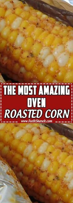 The Most Amazing Oven-Roasted Corn. The Most Amazing Oven-Roasted Corn - Easy Healthy Dinner Recipes On a Budget. Welcome again to the home of Healthy Recipes Oven Baked Corn, Oven Roasted Corn, Corn Oven, Roast Corn In Oven, Oven Roasted Potatoes, Side Dish Recipes, Veggie Recipes, Vegetarian Recipes, Cooking Recipes