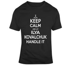 Ilya Kovalchuk Keep Calm Handle It Los Angeles Hockey T Shirt - Top Personalized Gifts T-Shirts Clothing Tees And Mug Funny For Men And Women Ilya Kovalchuk, Shirt Outfit, T Shirt, Keep Calm, Shirt Style, Hockey, Personalized Gifts, Handle, Tees