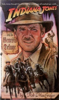 Buttered Pop Culture - Cover for the novel Indiana Jones and the Genesis. Archie Comics, Indiana Jones Books, Jake Gyllenhaal Movies, Harison Ford, Henry Jones Jr, Cinema, Movie Poster Art, Film Posters, Fandoms