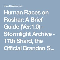 Human Races on Roshar: A Brief Guide (Ver.1.0) - Stormlight Archive - 17th Shard, the Official Brandon Sanderson Fansite