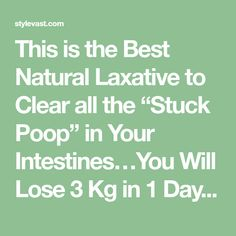 """This is the Best Natural Laxative to Clear all the """"Stuck Poop"""" in Your Intestines…You Will Lose 3 Kg in 1 Day! 1 Day, Lost, Good Things, Math, Natural, Style, Swag, Math Resources, Nature"""