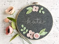 8 Floral Name Hoop Personalized Felt and Embroidery