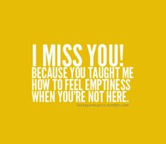 Why I miss you..