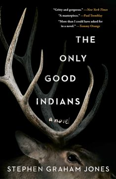 'The Only Good Indians,' by Stephen Graham Jones book review - The Washington Post