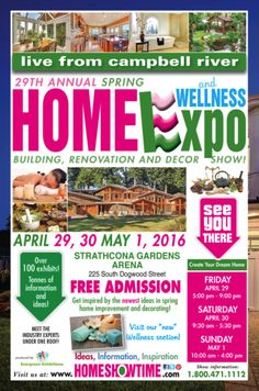 Apr 29 - May 1 - Campbell River Spring Home and Wellness Expo May 1, Spring Home, Create Yourself, Gardens, Wellness, Events, River, Top, Outdoor Gardens