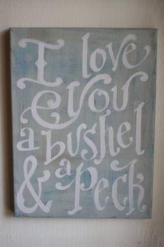 I Love You A Bushel and a Peck Original Painted Canvas $36.00