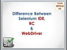 Comparison of Selenium IDE, Remote Control (RC) & WebDriver – Key Differences