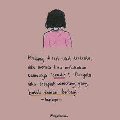 Tidak melulu sendiri rembulan pun menemani langit Quotes Sahabat, Dream Quotes, Tumblr Quotes, Text Quotes, People Quotes, Daily Quotes, Motivational Quotes, Life Quotes, Reminder Quotes