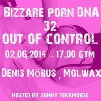"""Out of Control Podcast - 32 // Part 1 - about """" in Progress Radio"""" with Molwax by Bizarre Porn DNA - 32 on SoundCloud"""