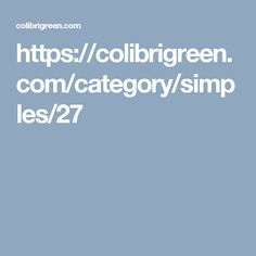 https://colibrigreen.com/category/simples/27