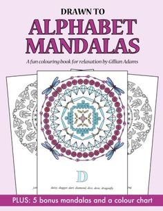 Drawn To Alphabet Mandalas A Fun And Relaxing Colouring Book Adult Volume