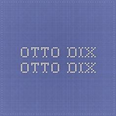 Otto Dix - Otto Dix