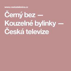 Černý bez — Kouzelné bylinky — Česká televize