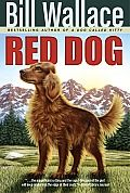 Red Dog, by Bill Wallace. Love.