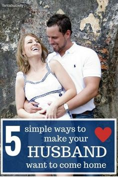 """5 Simple Ways to Make Your Husband Want to Come Home - """"Be the woman your husband can't wait to come home to."""" #marriage"""