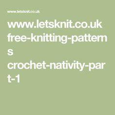 www.letsknit.co.uk free-knitting-patterns crochet-nativity-part-1