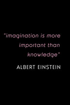 Imagination Quote: imagination is more powerful than knowledge