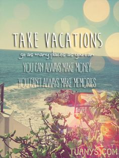 Take vacations #frases #viajar