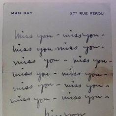 "zzzze: ""Man Ray Untitled ""miss you"" "" Man Ray, Miss You, Love You, My Love, Handwritten Letters, Melancholy, My Guy, Love Letters, In This World"