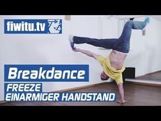 Breakdance lernen: Freeze - Einarmiger Handstand - fiwitu.tv - YouTube