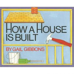 Book: How A House Is Built by Gail Gibbons.  Gail Gibbons writes books with beautiful, realistic illustrations and great vocabulary - this books helps your children learn all about construction sites and home building.  ForSmallHands.com