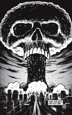 Atomic skull bomb get it? Arte Punk, Comics Vintage, Mushroom Cloud, Post Apocalyptic Art, Skeleton Art, Horror Comics, Creepy Comics, Skull And Bones, Skull Art