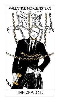 Valentine Morgenstern from THE MORTAL INSTRUMENTS:  Valentine Morgenstern - XV - The Zealot (The Devil Card)