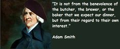 ~Well said by Adam Smith ever.
