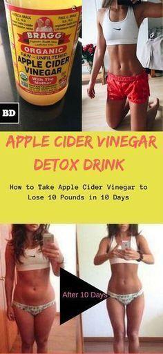 Apple Cider Vinegar Detox Drink for Weight Loss- How to Take Apple Cider Vinegar to Lose 10 Pounds in 10 Days