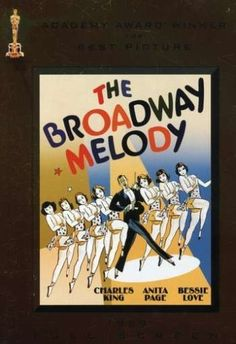 """The Broadway Melody.""  1929 Academy Award for Best Picture and the first ""talkie"" so honored.  This story of two sisters who try to make it big on Broadway is generally considered melodramatic and cliché-ridden, but it is interesting to see what was considered good acting, good fashion, and good music in those days.  And the story line isn't all that bad."