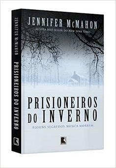 Prisioneiros do inverno - Jennifer McMahon