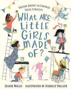 What Are Little Girls Made Of? Nursery Rhymes to Empower Young Feminists by Jeanne WIllis and illustrated by Isabelle Follath Traditional Nursery Rhymes, Classic Nursery Rhymes, Funny Poems, Free Stories, Little Bo Peep, Children's Book Illustration, Book Illustrations, People Illustration, Freelance Illustrator