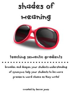 Shades of Meaning/ Semantic Gradients Packet Student Teaching, Teaching Resources, Shades Of Meaning, 2nd Grade Ela, Classroom Language, Common Core Standards, Teacher Newsletter, English Language, Language Arts