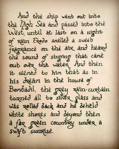 """erewinweik: """" This is quite possibly my favorite passage in literature. From the end of The Return of the King by J. Hand-lettering with ink. Lotr Quotes, Tolkien Quotes, King Quotes, Jrr Tolkien, Sherlock Quotes, Thranduil, Legolas, Cs Lewis, After Life"""