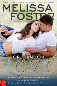 Crushing on Love Melissa Foster (The Bradens at Peaceful Harbor) Publication date: September 21st 2016 Genres: Adult, Contemporary, Romance The Bradens are a series of stand alone novels that may a…
